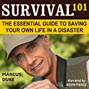 Survival 101: The Essential Guide to Saving Your Own Life in a Disaster | [Marcus Duke]