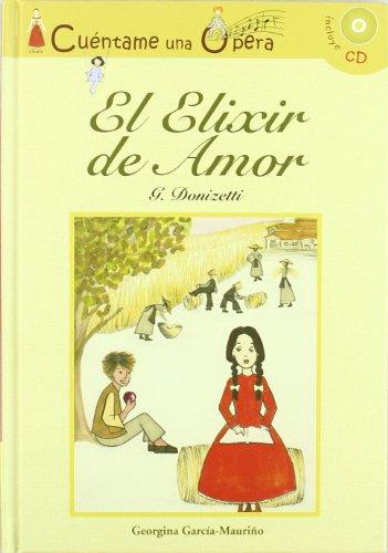 El elixir del amor (Cuentame Una Opera) - Donizetti / Georgina Luisa García-Mauriño Sanchiz  - Opera ilustrada