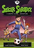 Soccer Sabotage: A Graphic Guide Adventure