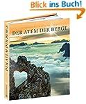 Der Atem der Berge: Bildband Fotograf...