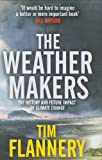 Image of Weather Makers: The History And Future Impact Of Climate Change