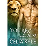 You're Lion (Book 1.5, BBW Paranormal Shape Shifter Romance) (Ridgeville) ~ Celia Kyle
