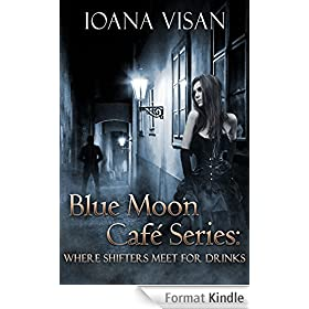 Blue Moon Caf� Series: Where Shifters Meet for Drinks (English Edition)