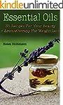 Essential Oils: 35 Recipes For Your B...