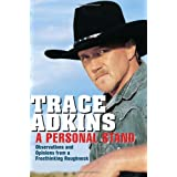 A Personal Stand: Observations and Opinions from a Freethinking Roughneckby Trace Adkins