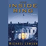 The Inside Ring (       UNABRIDGED) by Michael Lawson Narrated by Scott Brick