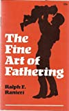 img - for The Fine Art of Fathering book / textbook / text book