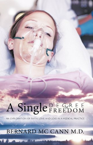 A Single Degree Of Freedom: An Exploration Of Faith, Love And Loss In A Medical Practice