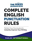 img - for Complete English Punctuation Rules: Perfect Your Punctuation and Instantly Improve Your Writing (The Farlex Grammar Book) (Volume 2) book / textbook / text book