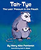 img - for Tah-Tye: The Last Possum in the Pouch book / textbook / text book