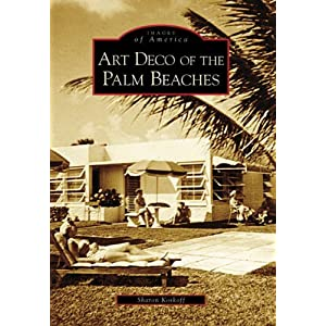 Art Deco of the Palm Beaches (FL) (Images of America)