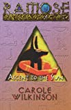 Carole Wilkinson Ascent to the Sun (Ramose: Prince of Egypt)
