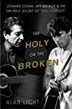 The Holy or the Broken Leonard Cohen Jeff Buckley and the