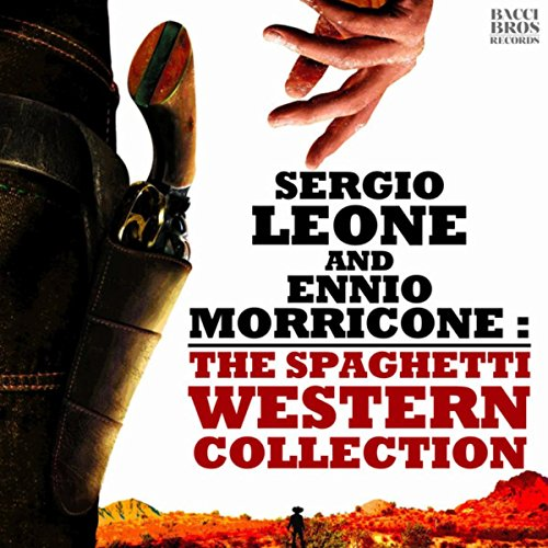 Sergio Leone and Ennio Morricone: The Spaghetti Western Collection (Spaghetti Western Music compare prices)