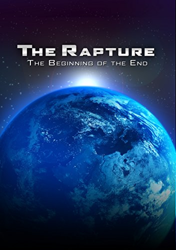 The Rapture: The Beginning of the End