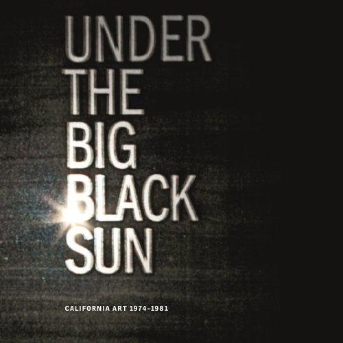 Under the Big Black Sun: California Art 1974-1981: Paul Schimmel, Lisa Gabrielle Mark, Frances Colpitt, Thomas Crow, Charles Desmarais: 9783791351391: Amazon.com: Books