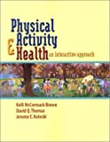 img - for Physical Activity and Health: An Interactive Approach by Kelli McCormack Brown (1995-06-06) book / textbook / text book