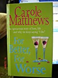 For Better, for Worse. Carole Matthews
