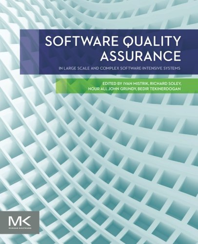 Software Quality Assurance: In Large Scale and Complex Software-intensive Systems PDF