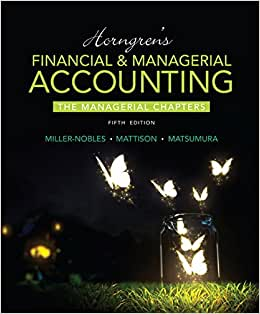 Horngren's Financial & Managerial Accounting, The Managerial Chapters Plus MyAccountingLab With Pearson EText -- Access Card Package (5th Edition)