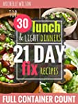 21 DAY FIX: 30 Top 21 Day Fix LUNCHES...
