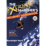 The Extreme Searcher's Internet Handbook: A Guide for the Serious Searcher ~ Randolph Hock