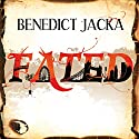 Fated: Alex Verus, Book 1 (       UNABRIDGED) by Benedict Jacka Narrated by Gilbert Jackson