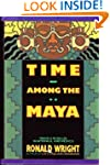 Time Among the Maya: Travels in Beliz...