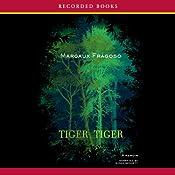 Tiger, Tiger: A Memoir   [Margaux Fragoso]