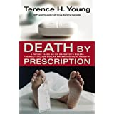 Death by Prescription: A Father Takes on His Daughter's Killer - The Multi-Billion Dollar Pharmaceutical Industryby Terence H. Young