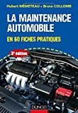 La maintenance automobile - 3e éd. - en 60 fiches pratiques...