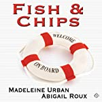 Fish & Chips (       UNABRIDGED) by Madeleine Urban, Abigail Roux Narrated by Sean Crisden