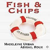 Fish & Chips | [Madeleine Urban, Abigail Roux]