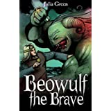 Beowulf the Brave (White Wolves: Myths and Legends)by Julia Green