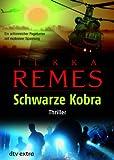Schwarze Kobra: Thriller - Ilkka Remes