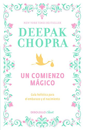 Un comienzo magico/Magical Beginnings, Enchanted Lives  [Chopra M.D., Deepak] (Tapa Blanda)