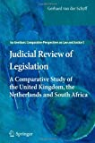 Judicial Review of Legislation: A Comparative Study of the United Kingdom, the Netherlands and South Africa (Ius Gentium: Comparative Perspectives on Law and Justice)