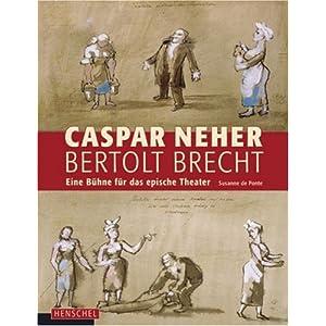 Caspar Neher - Bertolt Brecht: Eine Bühne für das epische Theater