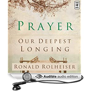 Prayer: Our Deepest Longing (Unabridged)