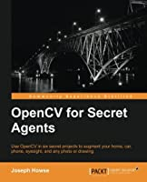 OpenCV for Secret Agents Front Cover