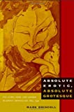 Absolute Erotic, Absolute Grotesque: The Living, Dead, and Undead in Japan's Imperialism, 1895–1945 (082234761X) by Driscoll, Mark