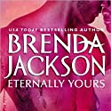 Eternally Yours Audiobook by Brenda Jackson Narrated by Pete Ohms