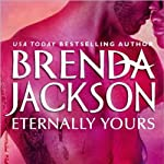 Eternally Yours (       UNABRIDGED) by Brenda Jackson Narrated by Pete Ohms