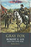 Gray Fox, Robert E. Lee & the Civil War (0517347725) by Davis, Burke