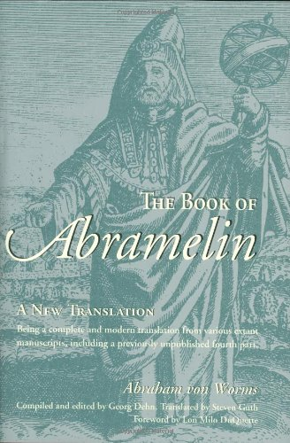 Free ebook downloads no sign up The Book of Abramelin: A New Translation RTF 9780892541270 by Abraham Von Worms, Georg Dehn, Lon Milo Duquette, Steven Guth