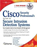 Cisco Security Professionals Guide to Secure Intrusion Detection Systems