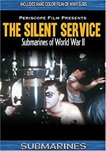 Submarines: The Silent Service in World War II