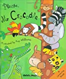 img - for Please, Mr. Crocodile book / textbook / text book