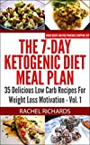 The 7-Day Ketogenic Diet Meal Plan: 35 Delicious Low Carb Recipes For Weight Loss Motivation - Volume 1 (English Edition)