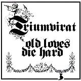 Old Loves Die Hard by TRIUMVIRAT (2012-06-26)